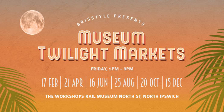 BrisStyle Museum Twilight Markets Web Slide ALL DATES