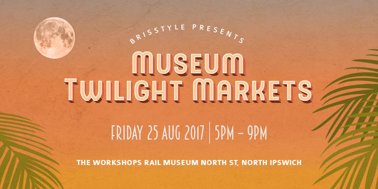 BrisStyle Museum Twilight Markets Web Slide AUG