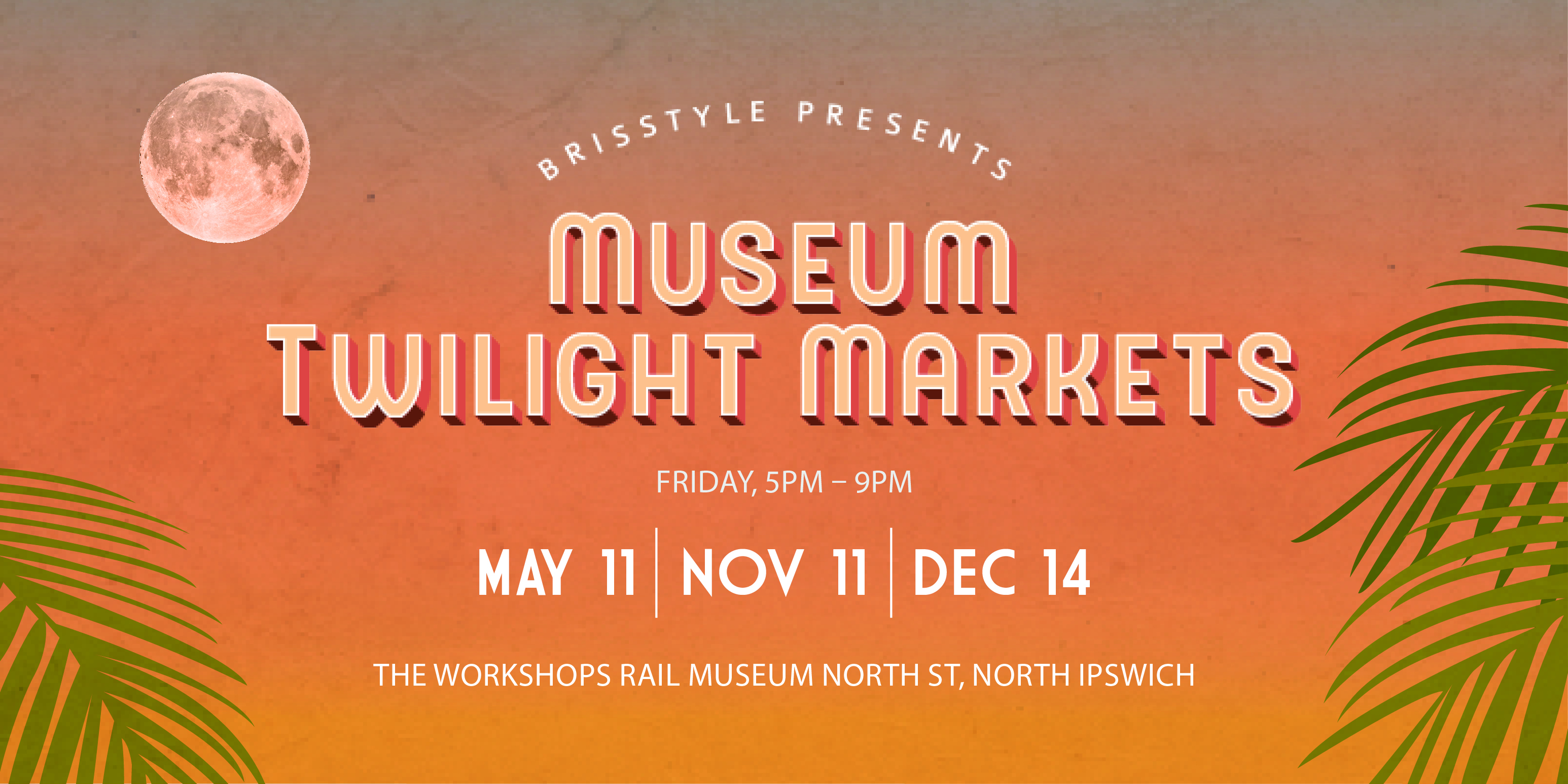 BrisStyle Museum Twilight Markets Web SlideAllDates